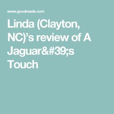 Linda (Clayton, NC)'s review of A Jaguar's Touch