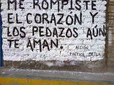 Me rompiste el corazón y los pedazos aún te aman #Acción Poética Metla #accion