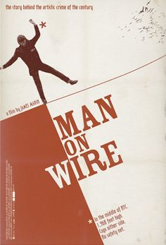 This was not the film poster for 'Man on Wire'. notamovieposter.tumblr.com