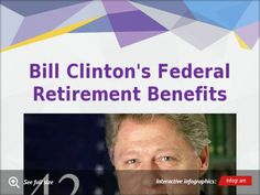 Bill Clinton's Federal Retirement Benefits, an Infographic by National Taxpayers Union Foundation