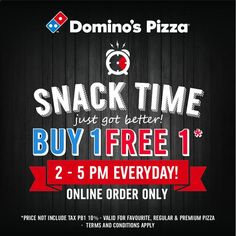 Snack time @domino's pizza indonesia just got better. Buy 1 free 1, online order only, 2-5pm everyday!