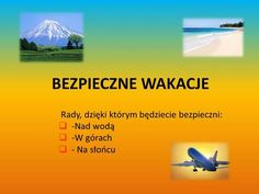 BEZPIECZNE WAKACJE Rady, dzięki którym będziecie bezpieczni: -Nad wodą> Kids Math Worksheets, Math For Kids, Humor, Education, Film, Therapy, Movie, Cheer, Movies