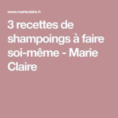 3 recettes de shampoings à faire soi-même - Marie Claire