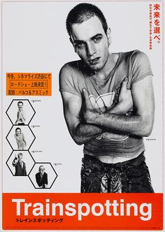 Once again, the Japanese poster is better. Trainspotting. Via FuckYeahMoviePosters.tumblr.com.