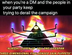 i hate when this happens . Dnd Dragons, Dungeons And Dragons Memes, Dungeons And Dragons Homebrew, Stupid Memes, Stupid Funny, Funny Memes, Jokes, Dnd Funny, Haha Funny