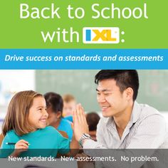 Back to School: Get your students ready for new standards and assessments with IXL