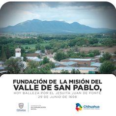 29 de junio de 1608: Fundación de la Misión del Valle de San Pablo. #ComSocChih #GobiernodeChihuahua