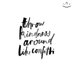 September motto: Throw kindness around like confetti | inspiration | #iamBEYOND | Happy September | motivation