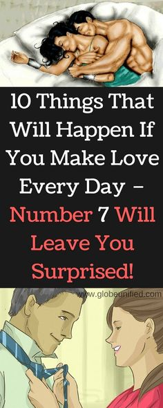 10 Things That Will Happen If You Make Love Every Day – Number 7 Will Leave You Surprised!