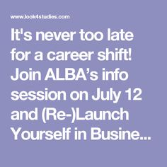 It's never too late for a career shift! Join ALBA's info session on July 12 and (Re-)Launch Yourself in Business! Stem Science, Social Science, School Info, Never Too Late, Political Science, Business School, Sociology, Philosophy, Literature
