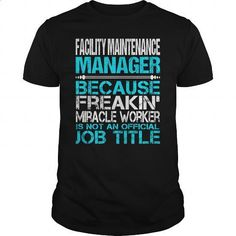 Awesome Tee For Facility Maintenance Manager - #cool sweatshirts #harvard sweatshirt. GET YOURS => https://www.sunfrog.com/LifeStyle/Awesome-Tee-For-Facility-Maintenance-Manager-123485861-Black-Guys.html?id=60505
