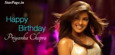 Happy Birthday to 'Priyanka Chopra' Priyanka Chopra:One of the leading actress in India,Who become a global entity post her debut in American TV show Quantico, who is currently in New York City to shoot for the second season and celebrated her birthday with friends and family. She turns 34 today, Bollywood stars on Twitter wish her on this special day. Stay intouch with us starpage.in for more latest news, trailers, reviews, upcoming movies etc.