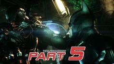 "Batman: Arkham Knight - Walkthrough Gameplay Part 5 HD ""Scarecrow"""
