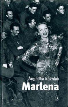 Kuźniak, Angelika. Marlena : [biografinis romanas apie Marleną Dytrich]. - Vilnius, [2013]. – 189 p. : iliustr.