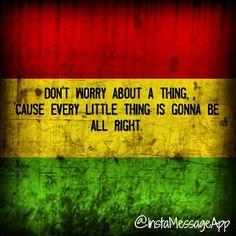 iamawanderer:    Three Little Birds by Bob Marley  Lakad mk#goodvibes tlg!   #reggae #BobMarley #song #motivation #inspiration #igers #igerspinoy #instaphoto #typography #goodtimes #music #free  (Made with #InstaMessageApp)