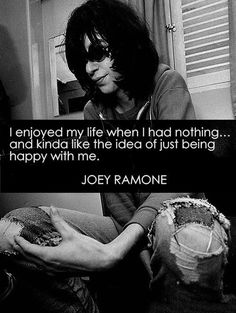 21 Ways You Are Joey Ramone - Gabba gabba heyyyyyyyyy. Joey Ramone, Just Be Happy, Fun To Be One, Lyric Quotes, Me Quotes, Strong Quotes, Punk Quotes, Jazz, We Will Rock You