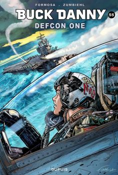 Buck Danny, tome 55 : Defcon one - Livre de Frédéric Zumbiehl,Gil Formosa Comic Book Characters, Comic Books Art, Comic Art, Jet Fighter Pilot, Fighter Jets, Ronald Reagan, Francois 2, Buck Danny, What Is A Bird