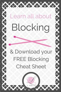 Blocking & Caring for your Hand Knits & download your FREE Block that Knit! Blocking Chart