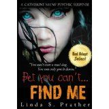 Bet you can't... FIND ME (Catherine Mans' Suspense) (Kindle Edition)By Linda S. Prather