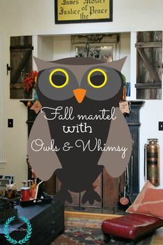 Fall mantel with owls and whimsy