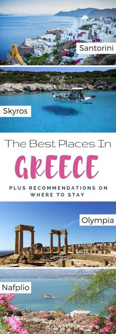 Photographs of Santorini, Skyros, Olympia and Nafplio with text overlay The Best Places In Greece