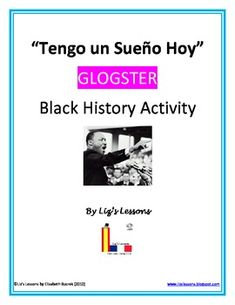 """Celebrate Black History in your Spanish class by having your students practice the future tense by making """"I have a Dream"""" posters online with Glogster!"""
