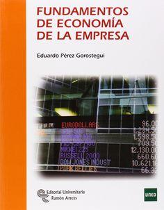 Fundamentos de economía de la empresa / Eduardo Pérez Gorostegui (2014)