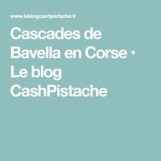 Cascades de Bavella en Corse • Le blog CashPistache