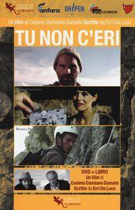 scaricare TU NON C'ERI. CON DVD VIDEO pdf epub