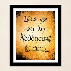 The Hobbit Quote -  Lets Go On An Adventure - Lord of the Rings, The Hobbit, Black and Brown Decor - 8x10 Print