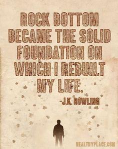 Rebuilt my life...