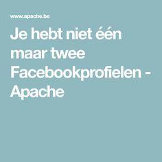 Je hebt niet één maar twee Facebookprofielen - Apache