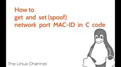 Q&A - How to get and set (spoof) network port MAC-ID in C code