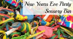 Fill your sensory bin with streamers, hats, horns, and other party items to celebrate New Years Eve; for preschool, pre-k, and kindergarten.