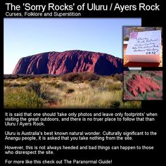 When visiting nature it is always best to take pictures and nothing else... especially if the land is old and sacred. Head to this link for the full article: http://www.theparanormalguide.com/1/post/2012/11/the-sorry-rocks-of-uluru-ayers-rock.html