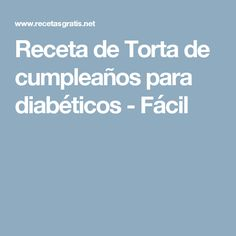Receta de Torta de cumpleaños para diabéticos - Fácil Diabetes, 4 H, Lemon Desserts, Cookies
