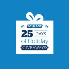 'Tis the season to win prizes! Schlage is giving away prizes every day during its 25 Days of Holidays Giveaways Sweepstakes. Enter now for your chance to win. Please find rules via the link at the bottom of the entry form.