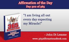 """Enjoy Today's Affirmation of the Day for October 29, 2017...Day *302* of the Year..""""I Am Living All Out Every Day Expecting My Miracle!"""" Say it Out Loud NOW!"""