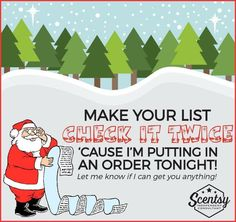 Make your list and check it twice, cause I'm putting in a Scentsy order toinght. www.schwerman.scentsy.us #Christmas #Scentsy #Order
