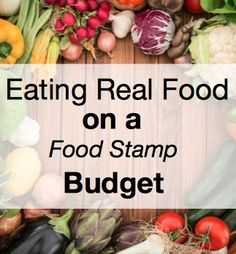 Eating Real Food on a Food Stamp Budget. Looking forward to reading her series on her blog.