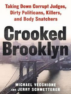 Crooked Brooklyn, Taking Down Corrupt Judges, Dirty Politicians, Killers, And Body Snatchers Audio Book (Audio Cd) By Jerry Schmetterer, 9781494513344. Buy The Audio Book Online., Audiobooks ST
