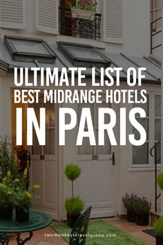 Ultimate List of Best Midrange Hotels in Paris Searching for the perfect hotel can be a bit overwhelming, especially when there are so many to choose from. Below is the ultimate list of THE BEST MIDRANGE HOTELS IN PARIS, including prices, reviews, and locations, all in one place!