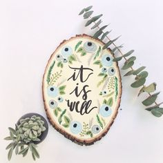 This is a hand painted wood slice with the beautiful reminder that it is well. Place it anywhere in your home or office for a touch of pretty. Wood