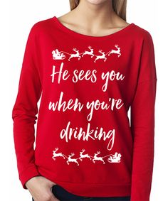 He Sees You When You're Drinking CHRISTMAS Sweater