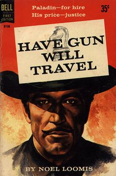 HAVE GUN WILL TRAVEL by Noel Loomis - Richard Boone as 'Paladin' - Dell Comics.