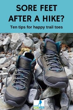 Sore feet after a hike? Use Hiking For Her's ten tips for avoiding, and dealing with, those throbbing toes. #hiking #hikingtips #backpacking #sorefeet #dayhiking