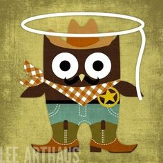 I have several of this ladys owl prints...Love this cowboy owl for the big boy room!