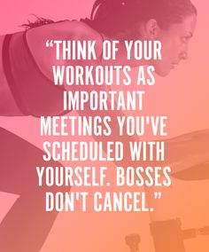 Think Like a Boss. Workouts are Important Meetings with Yourself. Fitness Healthy Inspiration. Exercise.