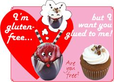 I'm gluten-free but I want you glued to me!