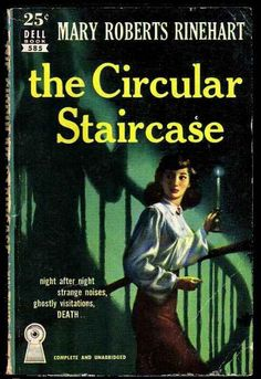 The Circular Staircase by Mary Roberts Rinehart, 1908 | Life is too short to read bad books.